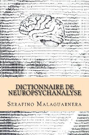 Dictionnaire de Neuropsychanalyse par Serafino Malaguarnera